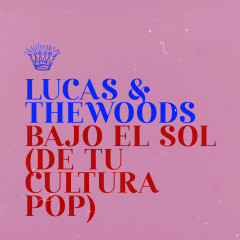 Bajo el Sol (De Tu Cultura Pop) - Lucas & The Woods