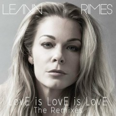 LovE is LovE is LovE (The Remixes) - LeAnn Rimes