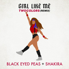 GIRL LIKE ME (twocolors remix) - Black Eyed Peas, twocolors