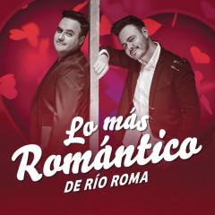 Lo Más Romántico de - Río Roma