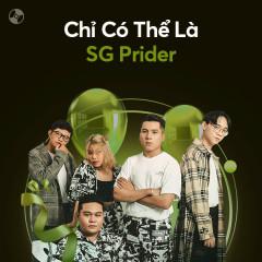 Chỉ Có Thể Là SG Prider - SG Prider