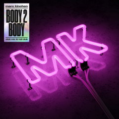Body 2 Body (Club Mix & Rub Dub) - MK