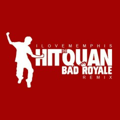 Hit the Quan (Bad Royale Remix) - iLoveMemphis