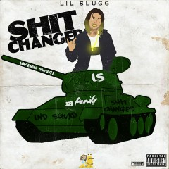 Shit Changed - Lil Slugg