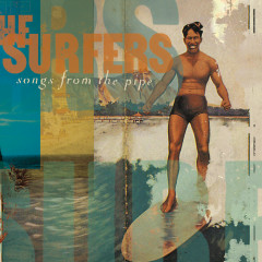 Songs From The Pipe - The Surfers