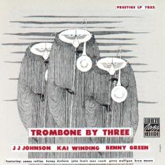 Trombone By Three - J.J. Johnson, Kai Winding, Bennie Green