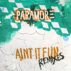 Ain't It Fun Remix EP - Paramore