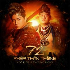 72 Phép Thần Thông (Single) - Ngô Kiến Huy, Yuno Bigboi