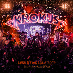 Long Stick Goes Boom (Live from the House of Rust) - Krokus