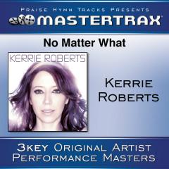 No Matter What [Performance Tracks] - Kerrie Roberts