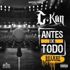 Antes de Todo (Deluxe Edition) - C-Kan