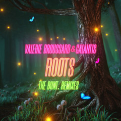 Roots (The BUNT. Remixes) - Valerie Broussard, Galantis
