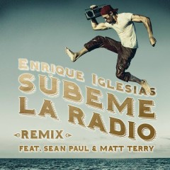 SUBEME LA RADIO REMIX - Enrique Iglesias,Sean Paul,Matt Terry