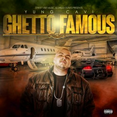 Ghetto Famous - Yung Cavi