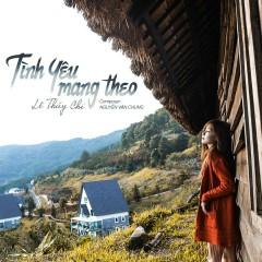 Tình Yêu Mang Theo (Cover) (Single) - Lê Thúy Chi