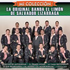 Mi Coleccíon - La Original Banda El Limón de Salvador Lizárraga