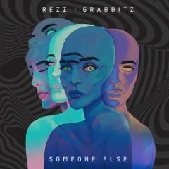 Someone Else - Rezz, Grabbitz