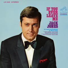 If You Ever Leave Me - Jack Jones
