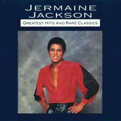 Greatest Hits And Rare Classics - Jermaine Jackson