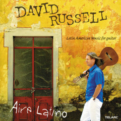 Aire Latino: Latin Music for Guitar - David Russell
