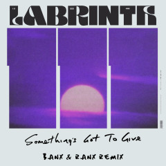 Something's Got To Give (Banx & Ranx Remix) - Labrinth