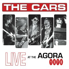 Live at The Agora, 1978 - The Cars