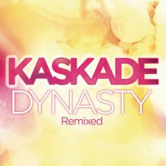 Dynasty (feat. Haley) - Kaskade