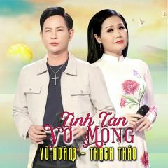Tình Tan Vỡ Mộng 2021 - Vũ Hoàng, Thạch Thảo