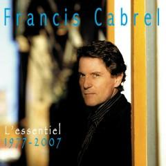 L'essentiel / 1977 - 2007 - Francis Cabrel