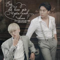 Em Đã Bao Giờ Yêu Anh Chưa (Single)