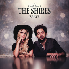Brave (Deluxe) - The Shires