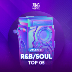 Top 5 Ca Khúc R&B/Soul Được Yêu Thích ZMA 2018