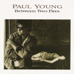 Between Two Fires (Expanded Edition) - Paul Young