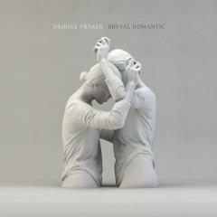 Brutal Romantic - Brooke Fraser