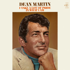 I Take a Lot of Pride in What I Am - Dean Martin