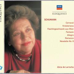 Schumann: Carnaval; Kreisleriana; Faschingsswank aus Wien etc - Alicia De Larrocha