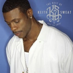 The Best of Keith Sweat: Make You Sweat - Keith Sweat