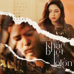 Khác Biệt To Lớn (Single) - Trịnh Thăng Bình, Liz Kim Cương