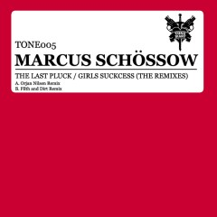 The Last Pluck / Girls Suckcess (The Remixes) - Marcus Schossow