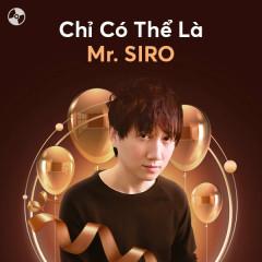 Chỉ Có Thể Là Mr Siro - Mr Siro