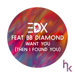 Want You (Then I Found You) (Vocal Edit) - EDX,BB Diamond