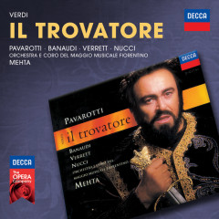 Verdi: Il Trovatore - Luciano Pavarotti, Antonella Banaudi, Shirley Verrett, Leo Nucci, Coro del Maggio Musicale Fiorentino