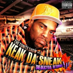 The Tonite Show with Keak Da Sneak: Sneakacydal Returns!!! - Keak da Sneak, DJ.Fresh