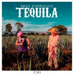 Tequila - Broz Rodriguez