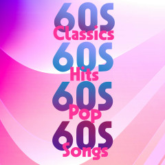 60s Classics 60s Hits 60s Pop 60s Songs - Various Artists