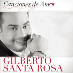 Canciones De Amor - Gilberto Santa Rosa