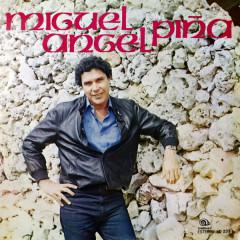 Miguel Ángel Pinã (Remasterizado)