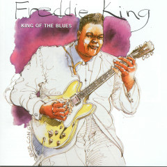 King Of The Blues - Freddie King
