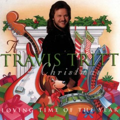 A Travis Tritt Christmas - Loving Time of the Year - Travis Tritt