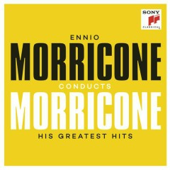 Ennio Morricone conducts Morricone - His Greatest Hits - Ennio Morricone
